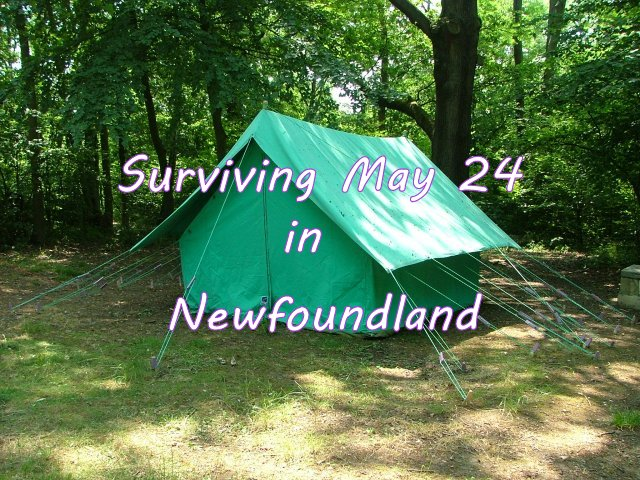 Surviving May 24 in Newfoundland