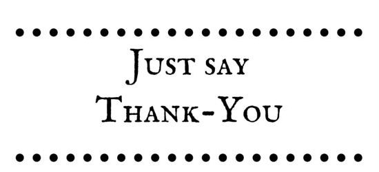 Just Say Thank you....