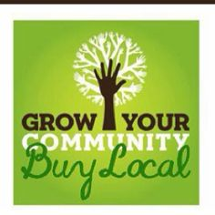 Grow your own community, buy local