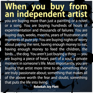 When you buy from an independent artist