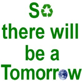 Recycle - So there will be a tomorrrow